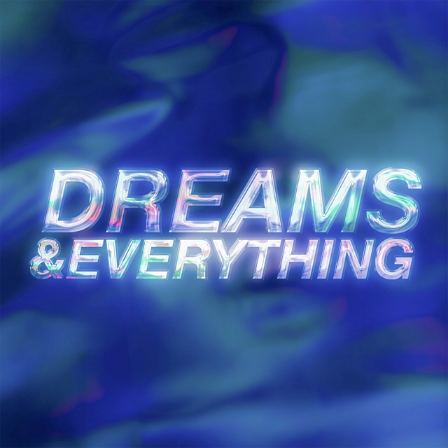 Dreams & Everything