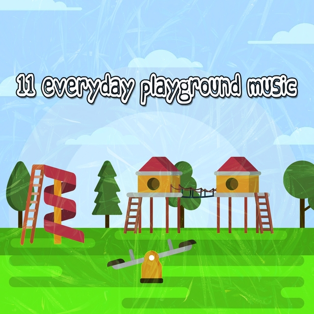 Couverture de 11 Everyday Playground Music