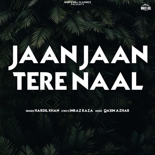 Jaan Jaan Tere Naal