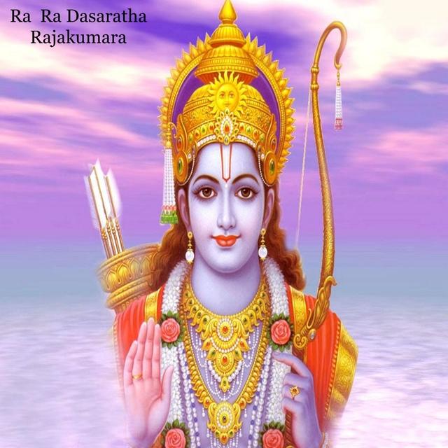 Ra Ra Dasaratha Rajakumara