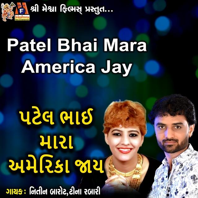 Patel Bhai Mara America Jay