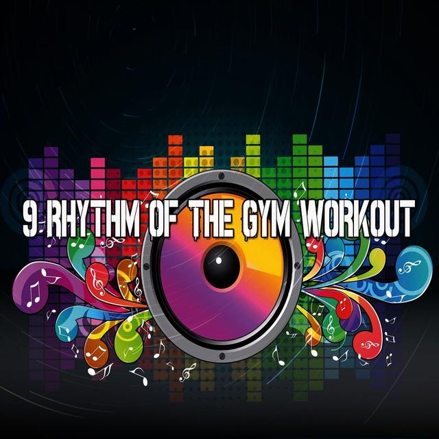 Couverture de 9 Rhythm of the Gym Workout