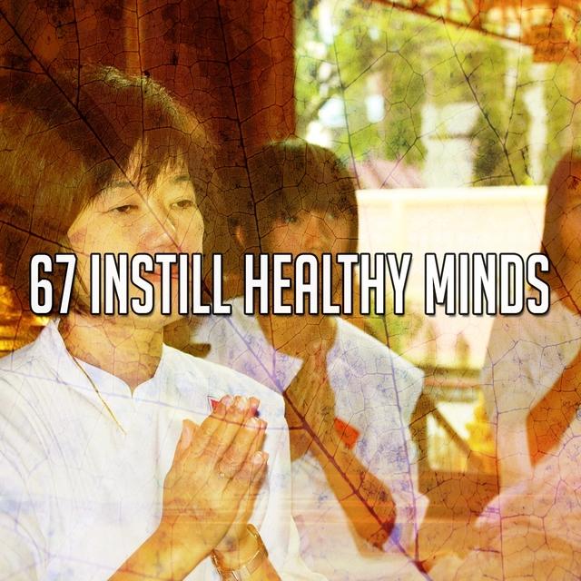 Couverture de 67 Instill Healthy Minds