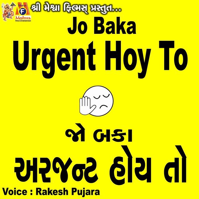 Jo Baka Urgent Hoy To