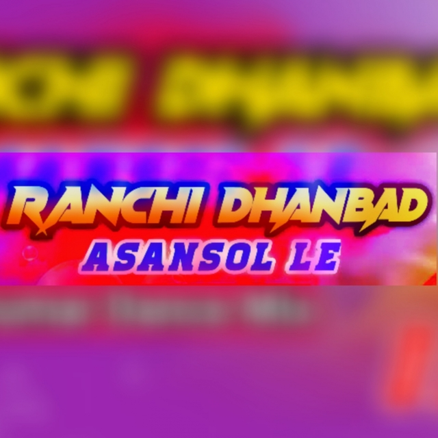 Ranchi Dhanbad Asansolle