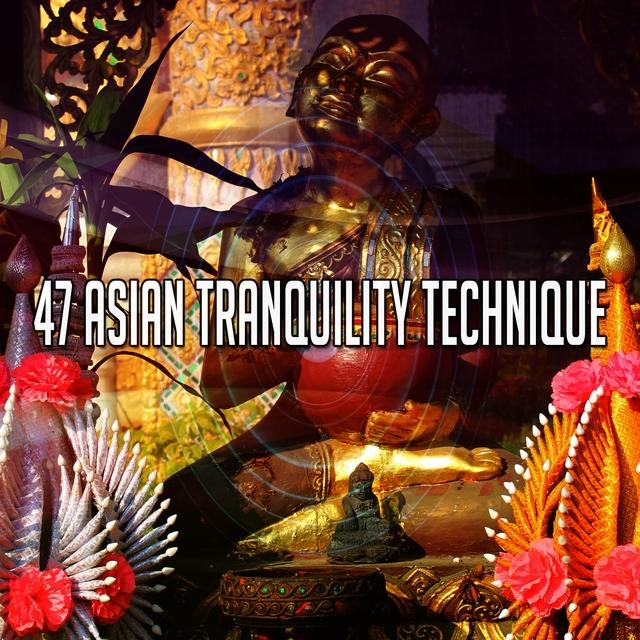Couverture de 47 Asian Tranquility Technique