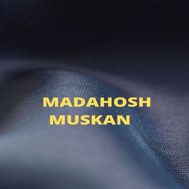 Madahosh Muskan