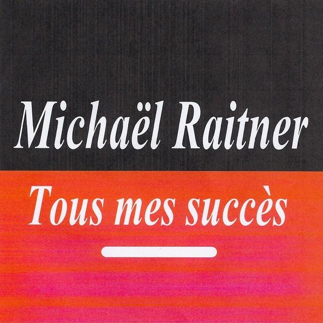 Tous mes succès - Michaël Raitner