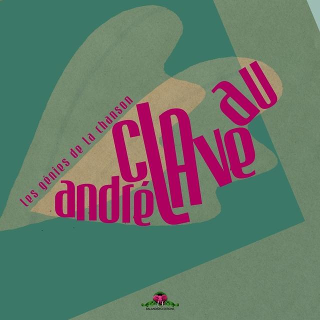 Les génies de la chanson : André Claveau
