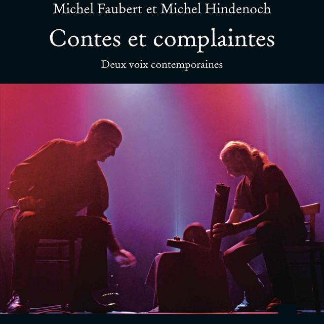 Contes et complaintes, deux voix contemporaines