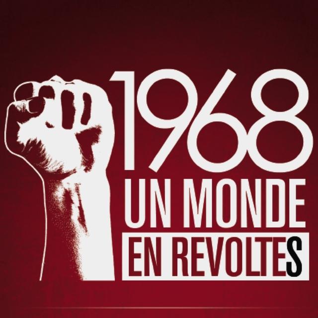 1968 Un monde en révoltes