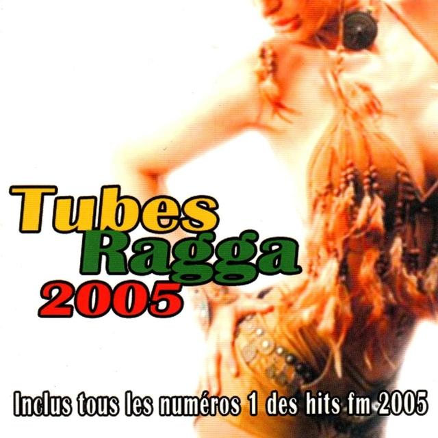 Tubes ragga 2005