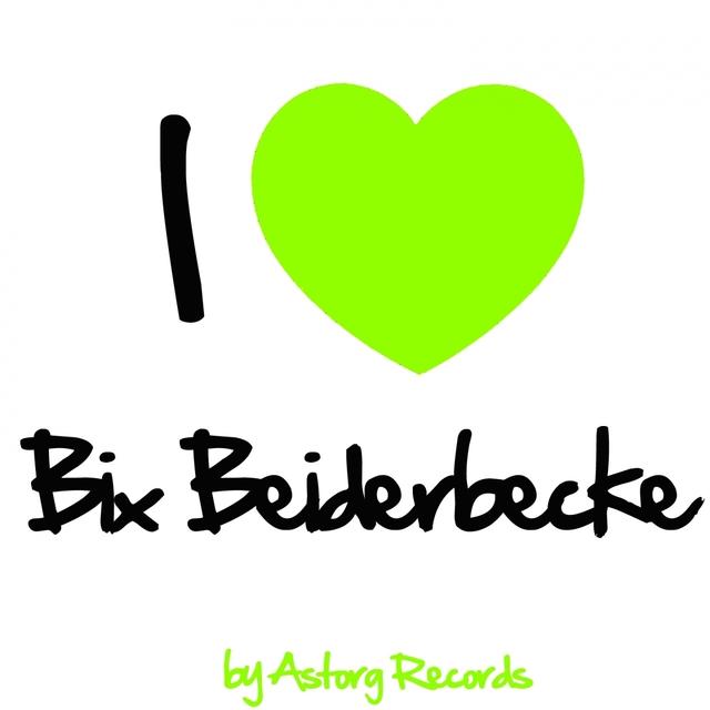 I Love Bix Beiderbecke