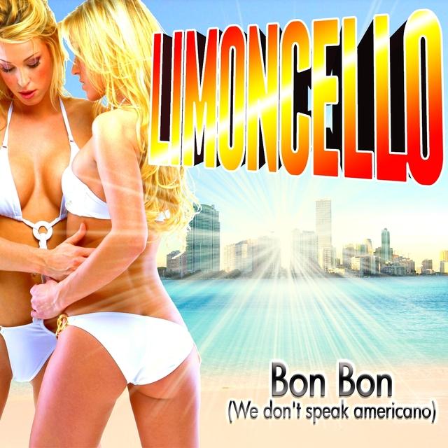 Bon Bon (We No Speak Americano)