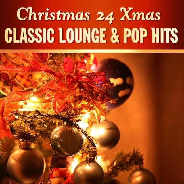 Couverture de Christmas 24 Xmas Classic Lounge & Pop Hits, Vol. 1