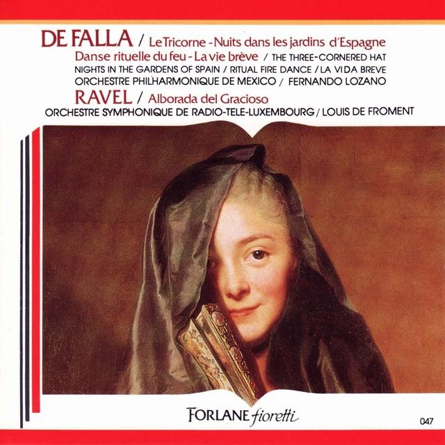 Manuel de Falla : Le tricorne - Nuit dans les jardins d'Espagne - Danse rituelle du feu - La vie brève - Maurice Ravel : Alborada Del Gracioso