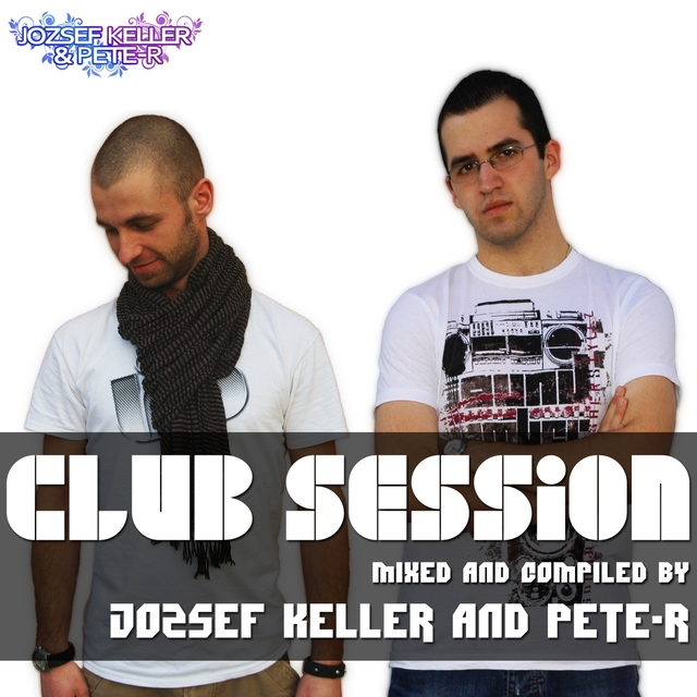 Club Session Mixed By Jozsef Keller & Pete-R