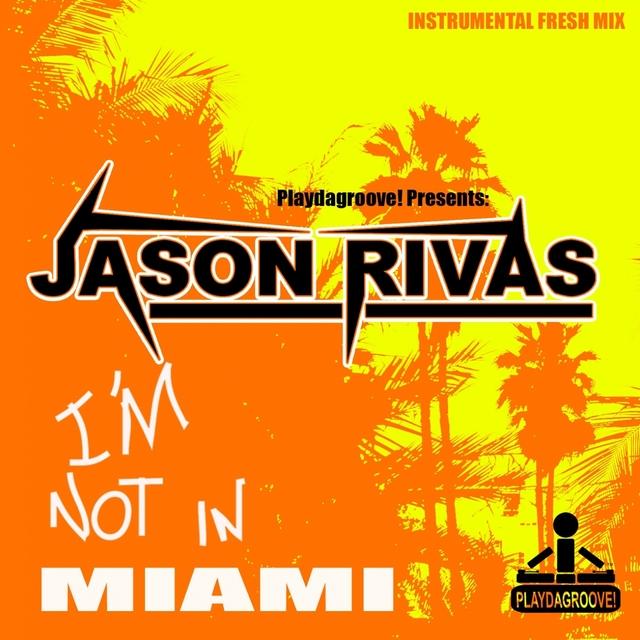I'm Not In Miami