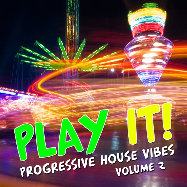 Play It! - Progressive House Vibes, Vol. 2