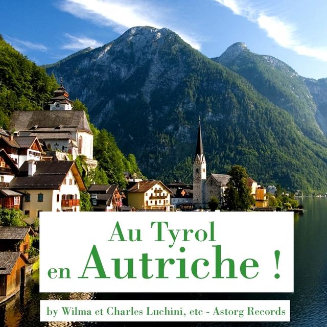 Au Tyrol, en Autriche !