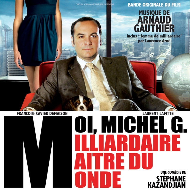 Moi, Michel G. Milliardaire maître du monde (Bande originale du film)