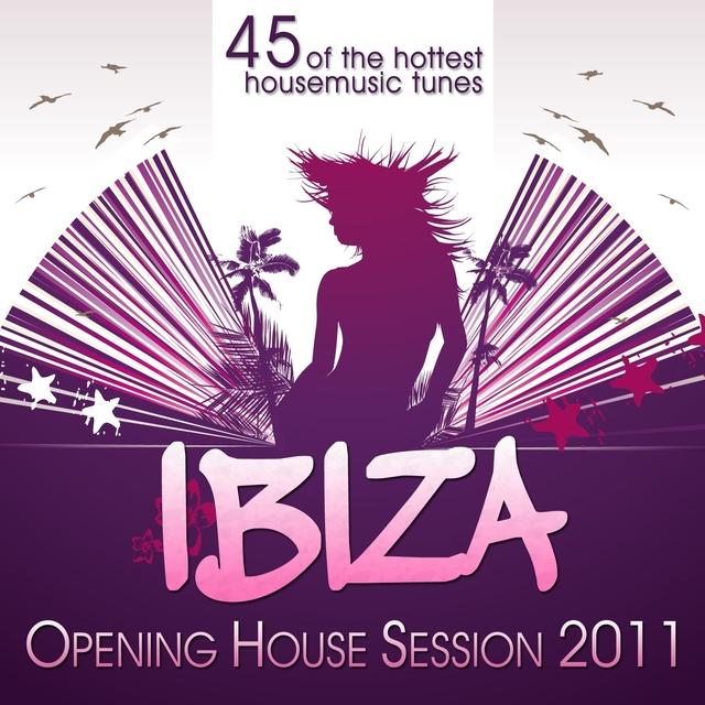 Ibiza Opening House Session 2011