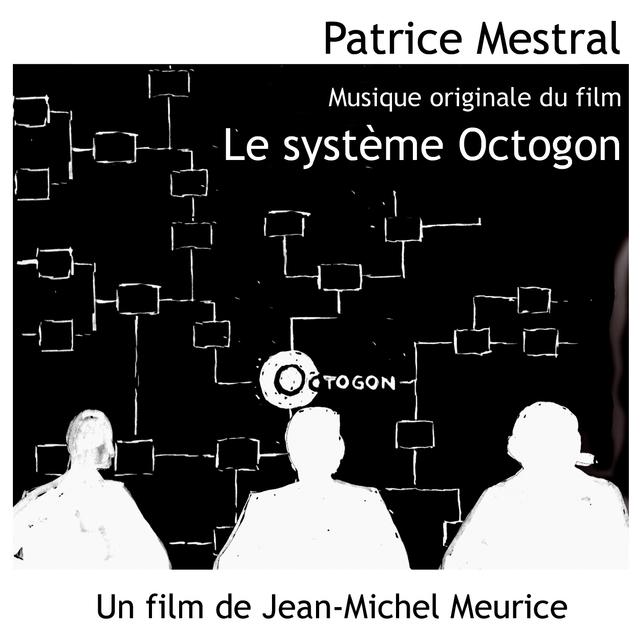 Le Système Octogon (Musique originale du film de Jean-Michel Meurice)