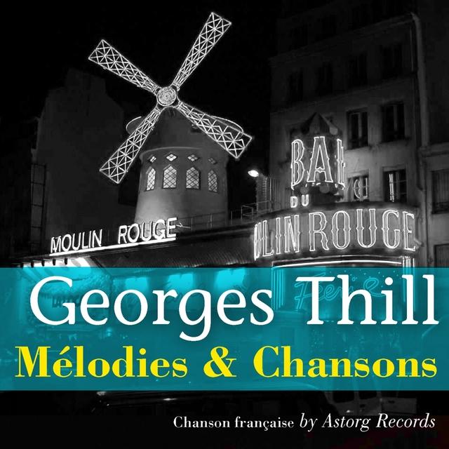 Couverture de Georges Thill : Mélodies et chansons
