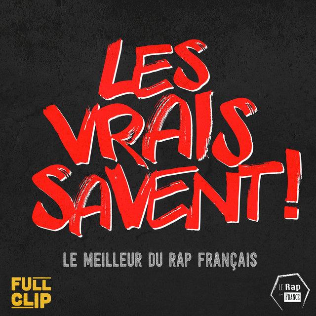 Couverture de Les vrais savent ! (Le meilleur du rap français)