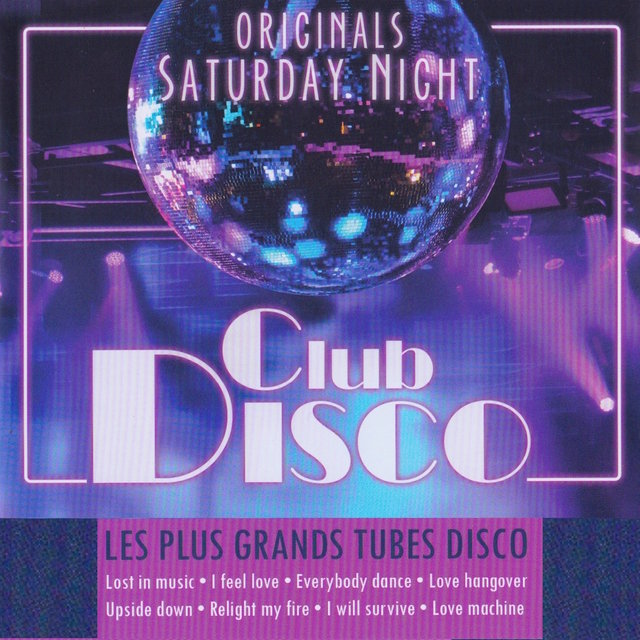 Club Disco: Les plus grands tubes disco (Originals Saturday Night)