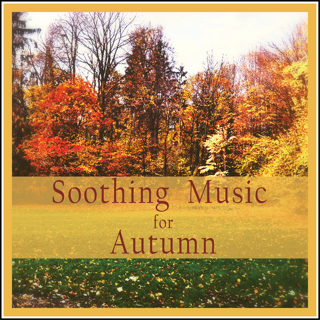 Couverture de Soothing Music for Autumn