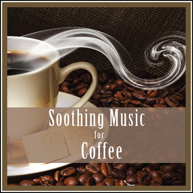 Soothing Music for Coffee