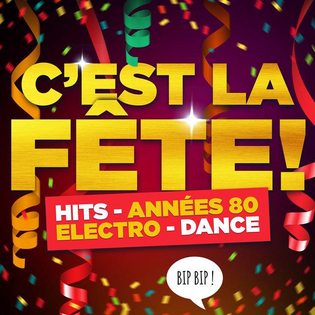 C'est la fête! (Hits, Années 80, Electro, Dance: tous les tubes pour faire la fiesta)