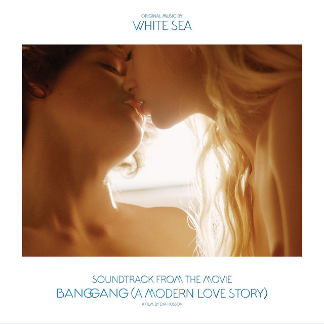 Couverture de Soundtrack from the Movie Bang Gang (A Modern Love Story)
