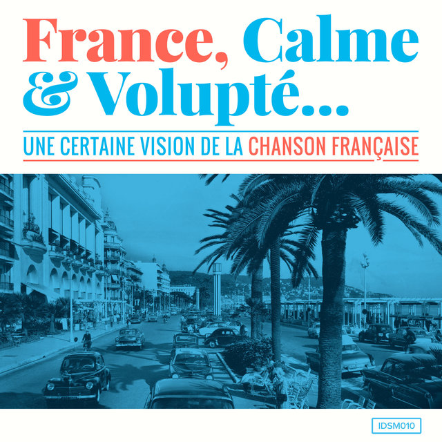 France, calme & volupté (Une certaine vision de la chanson française)