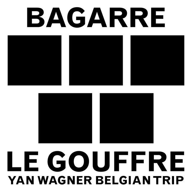 Le gouffre (Yan Wagner Belgian Trip) - Single