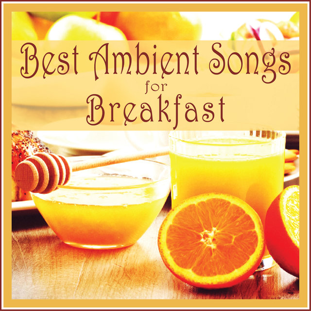 Best Ambient Songs for Breakfast