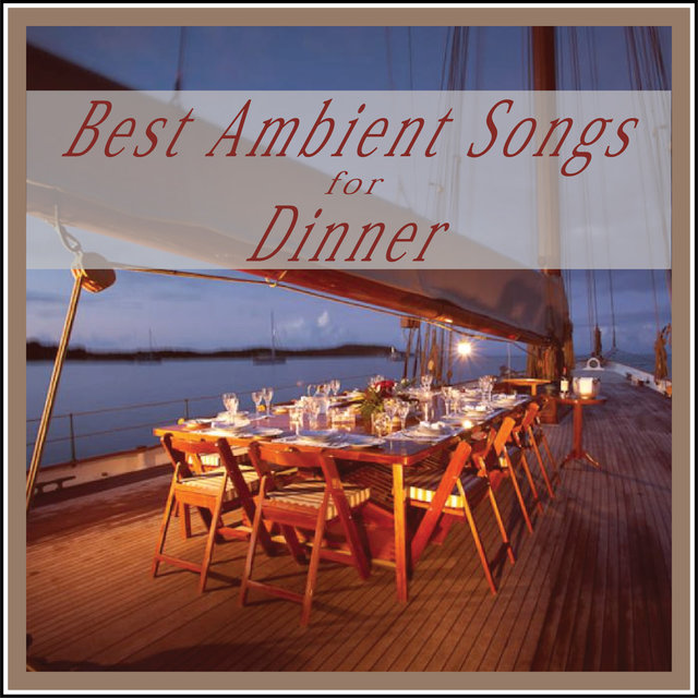 Best Ambient Songs for Dinner