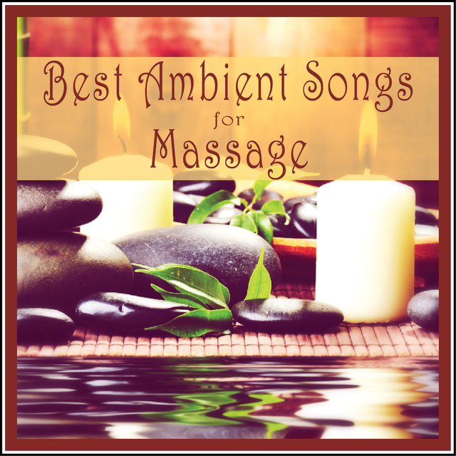Best Ambient Songs for Massage