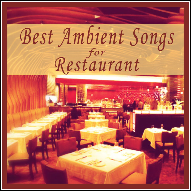Best Ambient Songs for Restaurant