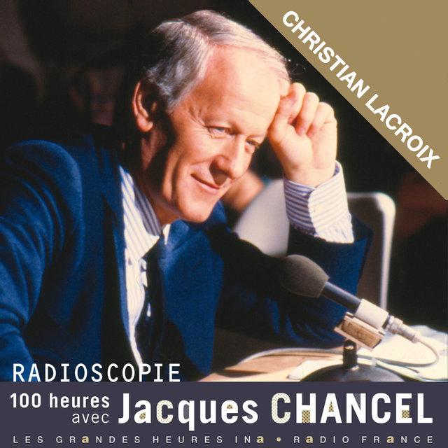 Radioscopie. 100 heures avec Jacques Chancel: Christian Lacroix