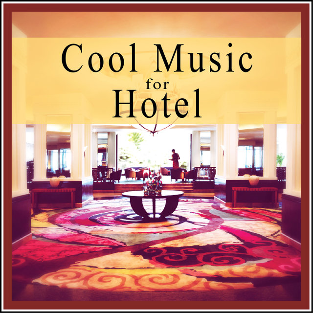 Cool Music for Hotel