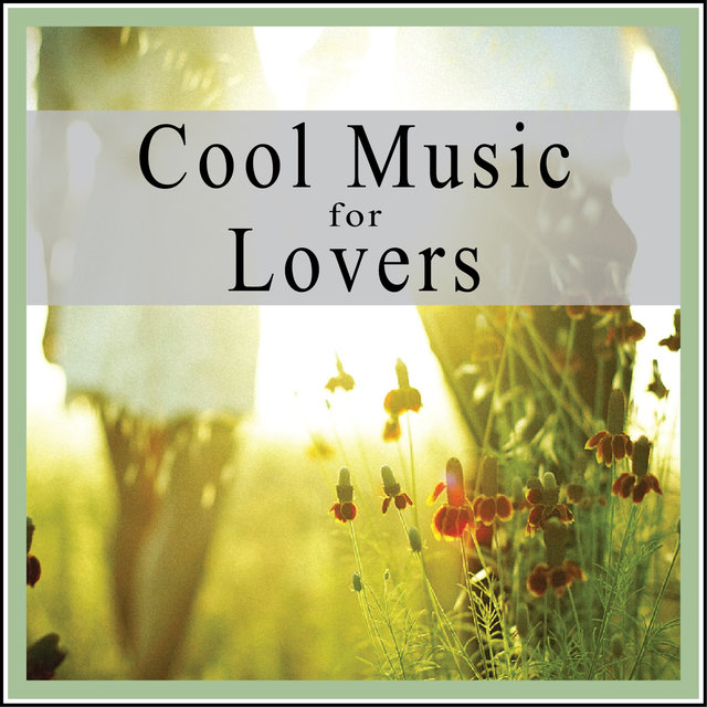 Couverture de Cool Music for Lovers