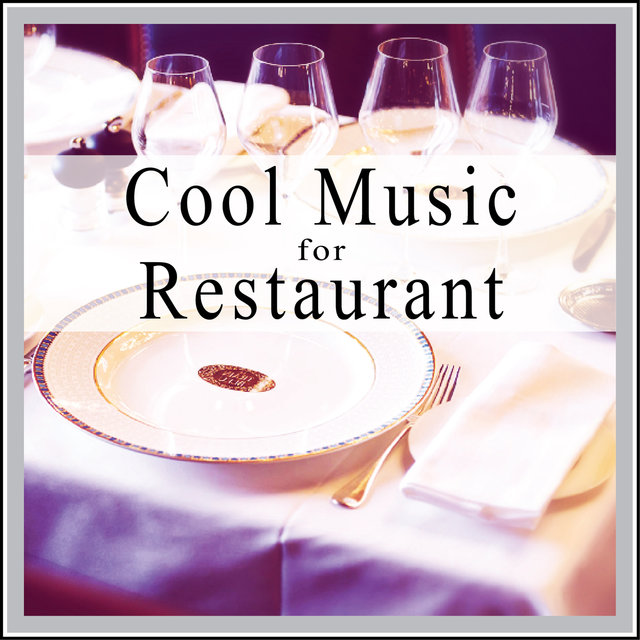 Couverture de Cool Music for Restaurant