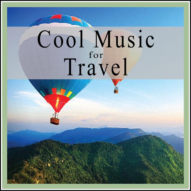 Couverture de Cool Music for Travel