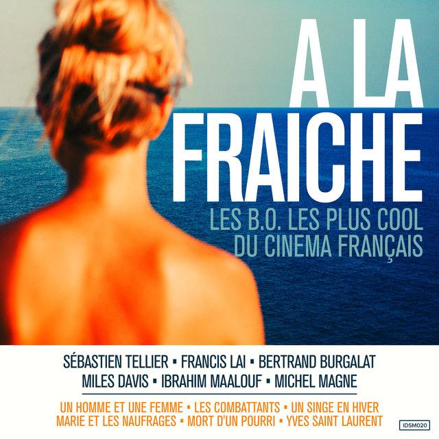 A la fraîche (Les B.O. les plus cool du cinéma français)