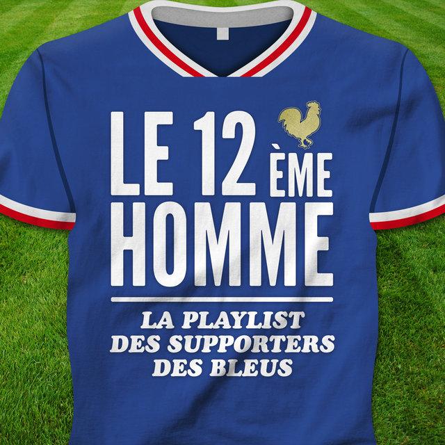 Le 12ème homme (La playlist des supporters des Bleus)