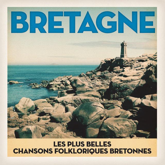 Bretagne: Les plus belles chansons du peuple Breton
