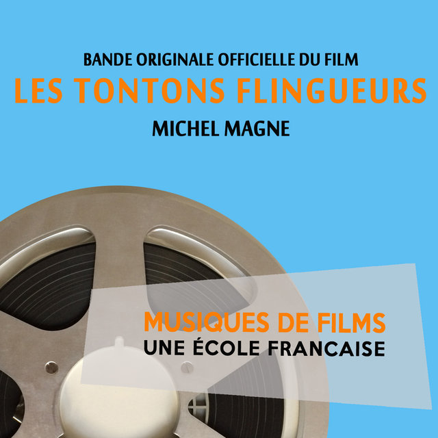 Couverture de Les tontons flingueurs (Bande originale du film) [Musiques de films, une école française]