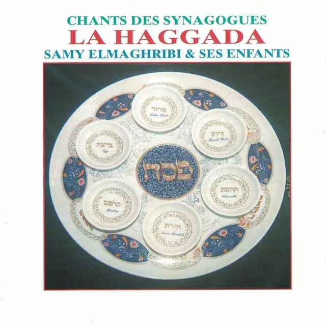 Chants des synagogues: La Haggada